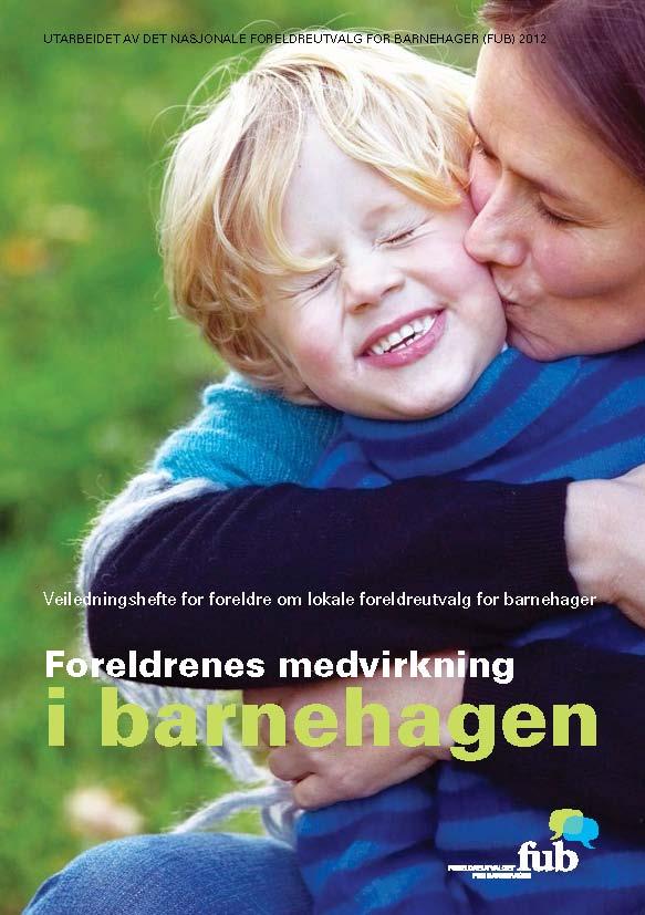 Veiledningsheftet Foreldrenes medvirkning i barnehagen (bokmål, 1 utgave, bilde av forsiden)