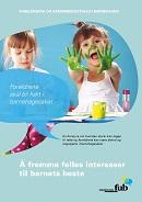 Å fremme felles interesser til barnets beste (bokmål, 1. utgave, bilde av forsiden) 130x184.jpg