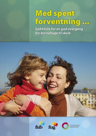 Med spent forventning ... Brosjyre om overgangen barnehage – skole (bokmål, bilde av forsiden)