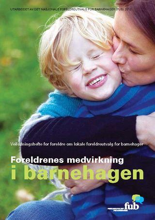 Veiledningsheftet Foreldrenes medvirkning i barnehagen (bokmål, bilde av forsiden)