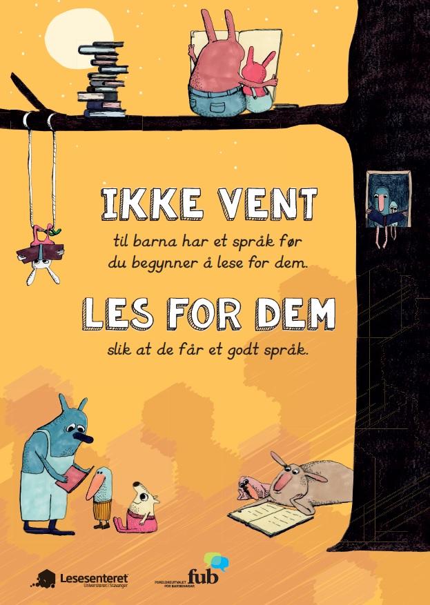 Ikke vent til barna har et språk før du begynner å lese for dem, Plakat 50x70 (bokmål, bilde).jpg