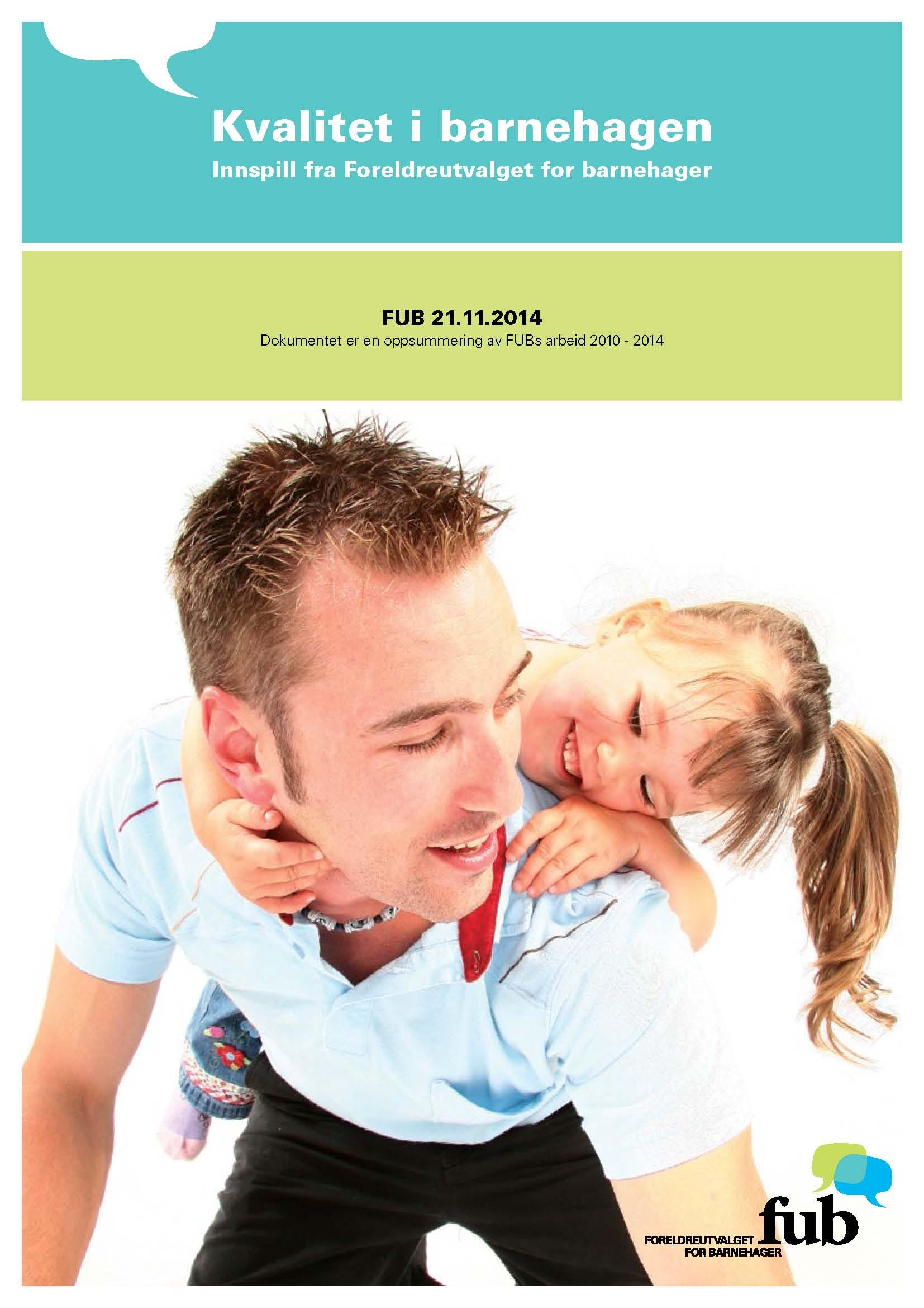 Kvalitet i barnehagen. Innspill fra Foreldreutvalget for barnehager (bokmål, bilde av forsiden).jpg