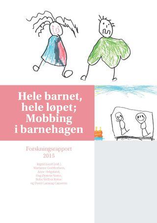 Hele barnet - hele løpet; Mobbing i barnehagen - forskningsrapport 2015, bilde av forsiden